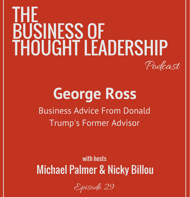 George Ross on The Business Of Thought Leadership podcast